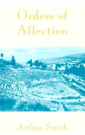Orders of Affection (Carnegie Mellon Poetry Series) (0887482236) by Smith, Arthur