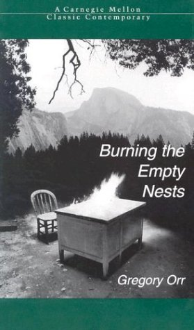 Burning the Empty Nests: Gregory Orr