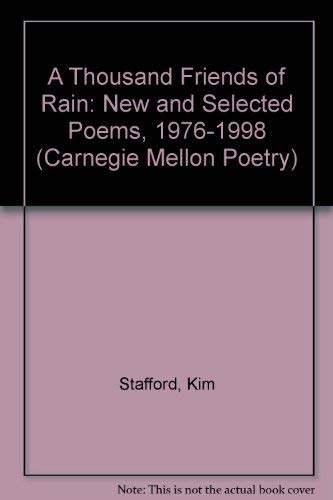 9780887482953: A Thousand Friends of Rain: New and Selected Poems 1976-1998 (Carnegie Mellon Poetry)