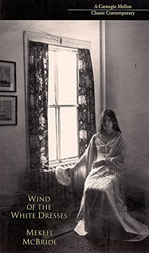 9780887483707: Wind of the White Dresses (Carnegie Mellon Classic Contemporary Series: Poetry)