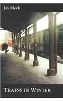 Trains in Winter: Meek, Jay