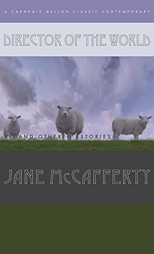 Director of the World and Other Stories: Jane McCafferty