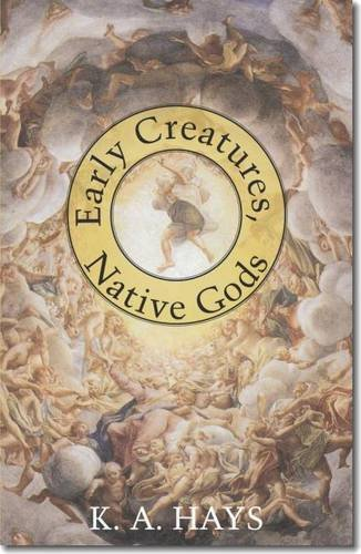 9780887485473: Early Creatures, Native Gods (Carnegie Mellon Poetry Series)