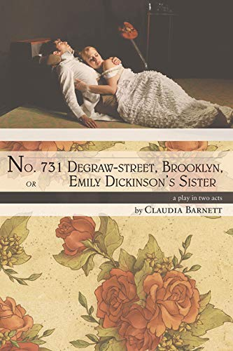 9780887486043: No. 731 Degraw-Street, Brooklyn, or Emily Dickinson's Sister: A Play in Two Acts