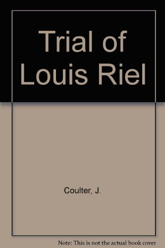 Trial of Louis Riel: Coulter, John