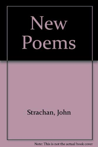 John Toronto: New Poems By Dr. Strachan Found By John Robert Colombo with an Essay By William Kil...