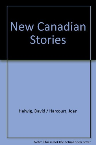 New Canadian Stories 72: Helwig, David; Harcourt, Joan
