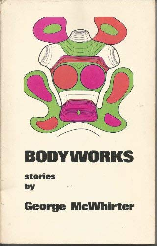 Bodyworks: Stories: George McWhirter