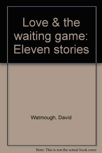 9780887501708: Love & the waiting game: Eleven stories