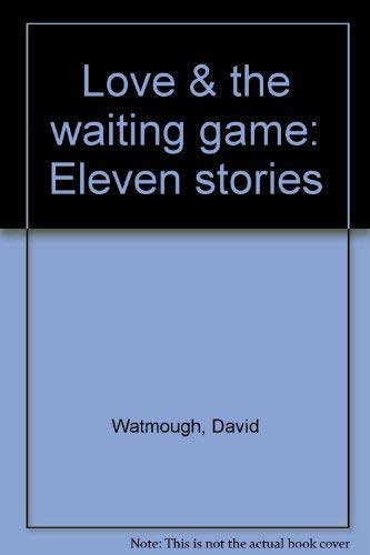 9780887501715: Love & the waiting game: Eleven stories