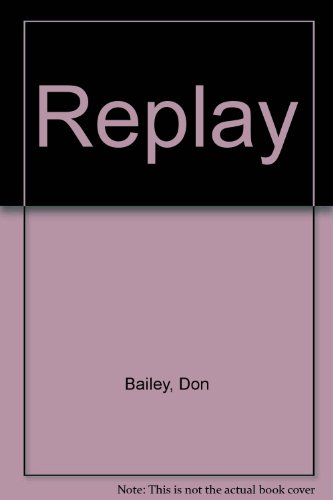 Replay: Stories: Don Bailey