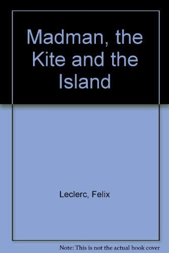 Madman, the Kite and the Island