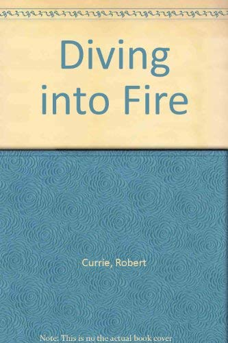9780887502125: Diving into Fire