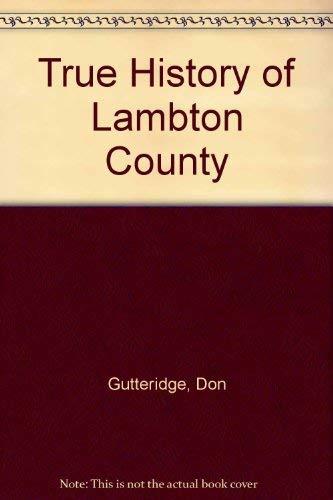 True History of Lambton County: Gutteridge, Don