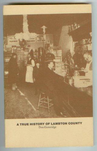 A True History of Lambton County: Gutteridge, Don