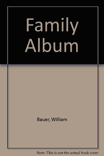 9780887503009: Family Album by Bauer, William