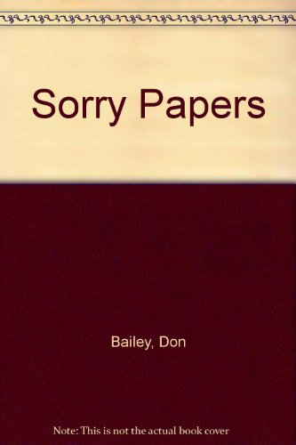 The sorry papers: Bailey, Don