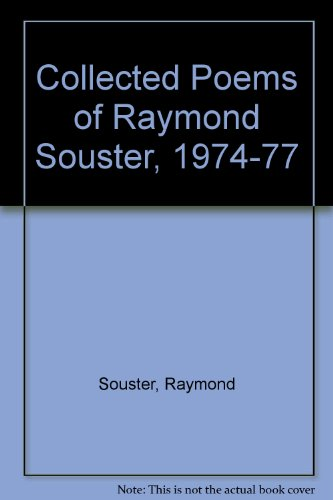 Collected Poems of Raymond Souster, 1974-77: Raymond Souster