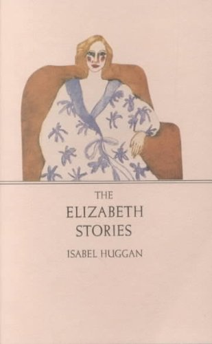 9780887505201: The Elizabeth Stories