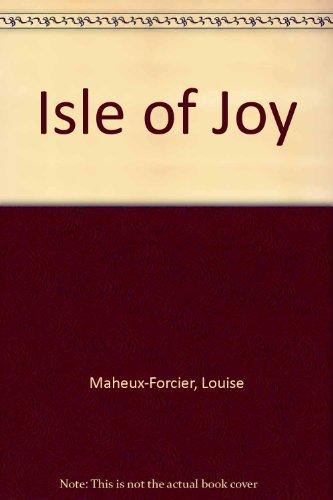 Isle of Joy: Maheux-Forcier, Louise, Lobdell, David