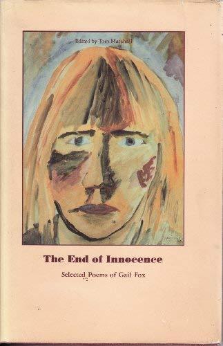 End of Innocence: Selected Poems of Gail Fox: Fox, Gail