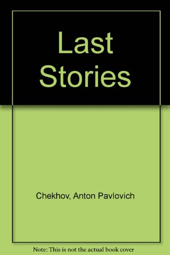 Last Stories: Chekhov, Anton Pavlovich
