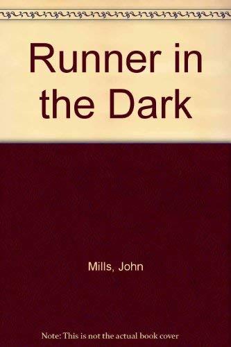 Runner in the Dark: Mills, John