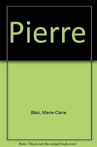 Pierre: Blais, Marie-Claire