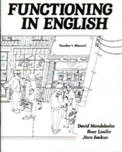 Functioning in English: Teacher's Manual: Mendelsohn, David; Laufer, Rose; Seskus, Jura