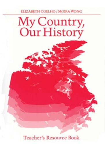 9780887510595: My Country Our History: Canada from 1867 to the Present, Teacher's Resource Book
