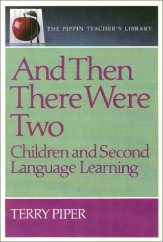 9780887510601: And Then There Were Two: Children and Second Language Learning (The Pippin Teacher's Library)