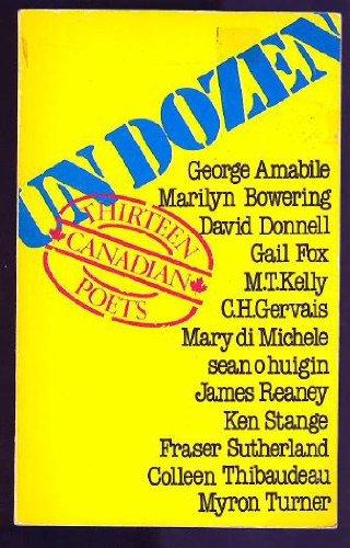 UN Dozen (UnDozen): Thirteen Canadian Poets: Fitzgerald, Judith (Ed);