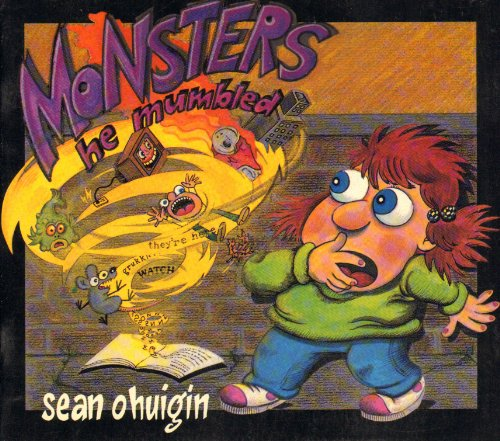 Monsters, He Mumbled: Sean O. Huigin