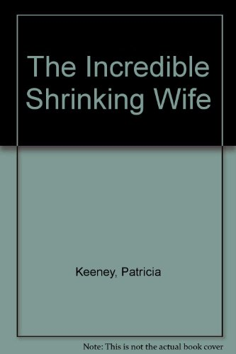9780887532733: The Incredible Shrinking Wife