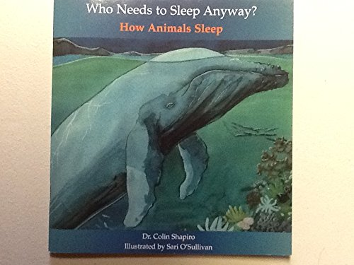9780887532818: Who Needs to Sleep Anyway?: How Animals Sleep