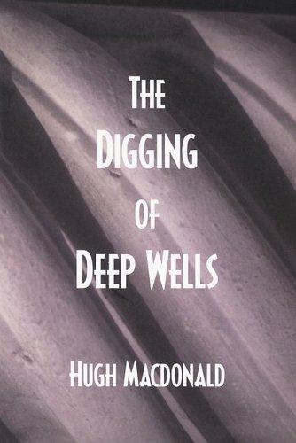 The Digging of Deep Wells: Hugh MacDonald