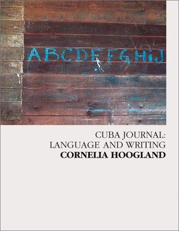 Cuba Journal: Language and Writing: Hoogland, Cornelia