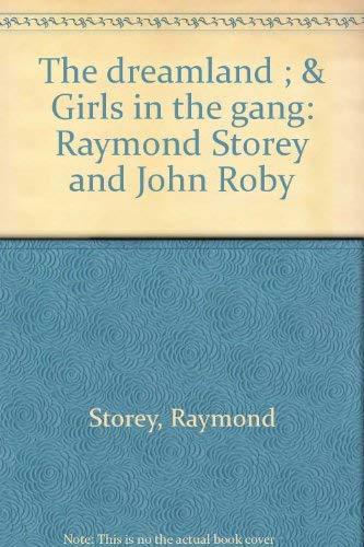 The dreamland ; & Girls in the: Storey, Raymond