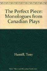 The Perfect Piece: Monologues From Canadian Plays: Playwrights Canada Press