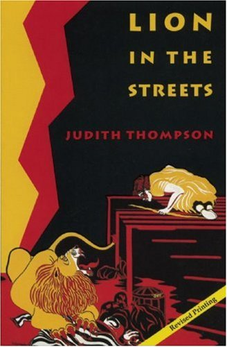 Lion in the Streets: Judith Thompson