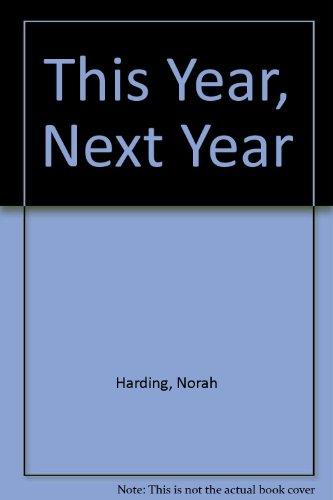 This Year Next Year: Harding, Norah
