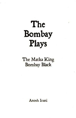 The Bombay Plays: Bombay Black & The: Irani, Anosh