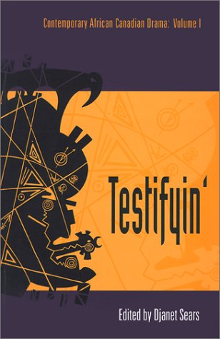 Testifyin' (Playwrights Canada Press)