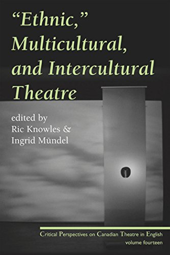 9780887548321: Ethnic, Multicultural, and Intercultural Theatre: Critical Perspectives on Canadian Theatre in English, Vol. 14