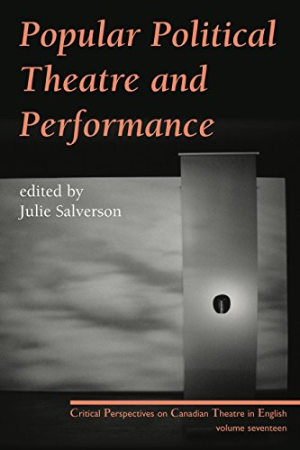 9780887548918: Popular Political Theatre and Performance: Critical Perspectives on Canadian Theatre in English, Vol. 17