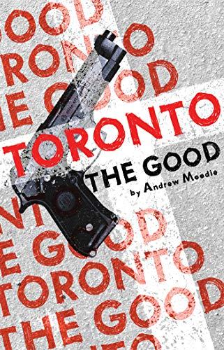 9780887549137: Toronto the Good