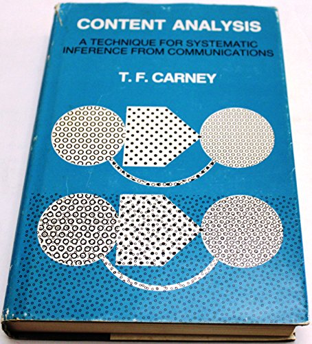 Content analysis;: A technique for systematic inference from communications,: Thomas F Carney