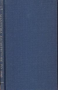 MANITOBA ARCHITECTURE TO 1940 A Bibliography