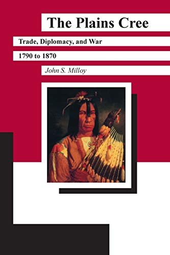 9780887556234: The Plains Cree: Trade, Diplomacy, and War, 1790 to 1870 (Manitoba Studies in Native History)
