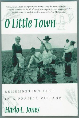 O Little Town : Remembering Life in: Jones, Harlo, Jones,